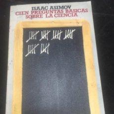 Libros de segunda mano: CIEN PREGUNTAS BÁSICAS SOBRE LA CIENCIA. ISAAC ASIMOV, ALIANZA EDITORIAL 1984. Lote 294152398