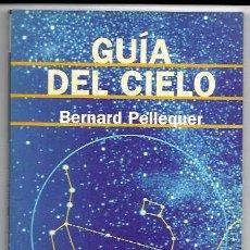 Libros de segunda mano: BERNARD PELLEQUER . GUÍA DEL CIELO. Lote 294462108