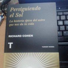 Libros de segunda mano: PERSIGUIENDO EL SOL - COHEN,RICHARD. Lote 295274043