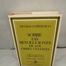 Libros de segunda mano: SOBRE LAS REVOLUCIONES DE LOS ORBES CELESTES (PRIMERA EDICIÓN, TAPA DURA). Lote 295002253