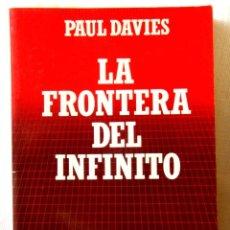 Libros de segunda mano: PAUL DAVIES: LA FRONTERA DEL INFINITO - NUEVO. Lote 295520688