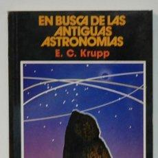 Libros de segunda mano: EN BUSCA DE LAS ANTIGUAS ASTRONOMÍA. E. C. KRUPP. EDICIONES PIRAMIDE. 1989. Lote 295910603