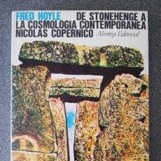 Libros de segunda mano: DE STONEHENGE A LA COSMOLOGIA CONTEMPORANEA NICOLAS COPERNICO FRED HOYLE. Lote 295915958