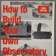Libros de segunda mano: HOW TO BUILD YOUR OWN OBSERVATORY. Lote 295951708
