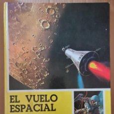 Libros de segunda mano: EL VUELO ESPACIAL. Lote 295979103