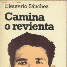 Libros de segunda mano: UXL CAMINA O REVIENTA - ELEUTERIO SANCHEZ - EL LUTE. Lote 44821887