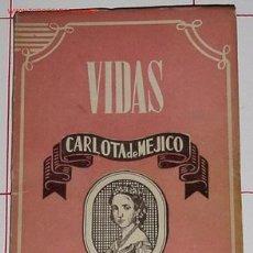 Libros de segunda mano: CARMEN MORENO - CARLOTA DE MEJICO. Lote 70075