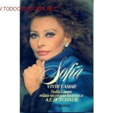 Libros de segunda mano: SOFIA VIVIR Y AMAR. A.E. HÖTCHNER. TITULO ORIGINAL: SOPHIA LIVING AND LOVING. TRADUCCION AL CASTELLA. Lote 162534