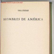 Libros de segunda mano: HOMBRES DE AMERICA / DALE CARNEGIE. Lote 19926028