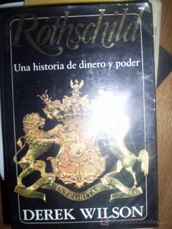 ROTHSCHILD: UNA HISTORIA DE DINERO Y PODER POR WILSON, DEREK (Libros de Segunda Mano - Biografías)