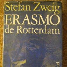 Libros de segunda mano: ERASMO DE ROTTERDAM, DE STEFAN ZWEIG. ( BIOGRAFIA DEL FILÓSOFO Y LITERATO )EDIT. JUVENTUD, 1971.. Lote 25663411