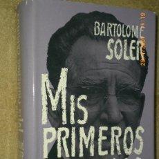 Libros de segunda mano: MIS PRIMEROS CAMINOS, POR BARTOLOMÉ SOLER.. Lote 27009051