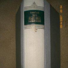 Libros de segunda mano: VIDA DE MIGUEL ANGEL EN LA VIDA DE SU TIEMPO, POR GIOVANNI PAPINI.. Lote 19707509