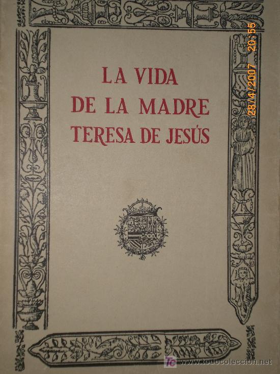 VIDA DE LA MADRE TERESA DE JESUS. (Libros de Segunda Mano - Biografías)