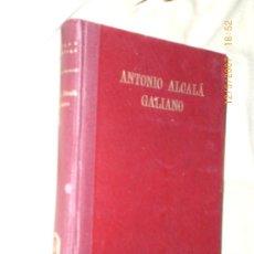 Libros de segunda mano: ANTONIO ALCALÁ GALIANO (EL HOMBRE QUE NO LLEGÓ). Lote 20747841