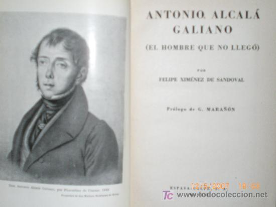 Libros de segunda mano: ANTONIO ALCALÁ GALIANO (EL HOMBRE QUE NO LLEGÓ) - Foto 2 - 20747841