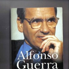 Libros de segunda mano: ALFONSO GUERRA - MEMORIAS . Lote 27060559