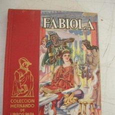 Libros de segunda mano - FABIOLA, COLECCIÓN HERNÁNDO DE LIBROS PARA LA JUVENTUD-WISEMAN-1957-LIB. Y CASA EDT.- HERNÁNDO-MAD.- - 20865631