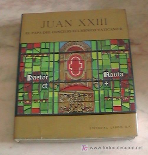 IMPRESIONANTE LIBRO JUAN XXIII EL PAPA DEL CONCILIO ECUMENICO VATICANO II (Libros de Segunda Mano - Biografías)
