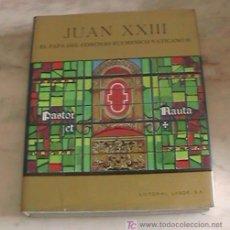 Libros de segunda mano: IMPRESIONANTE LIBRO JUAN XXIII EL PAPA DEL CONCILIO ECUMENICO VATICANO II. Lote 26950856