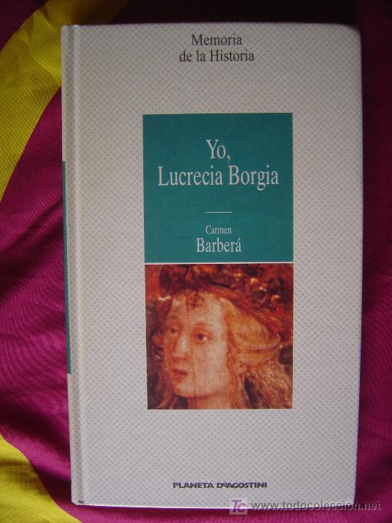 YO, LUCRECIA BORGIA - CARMEN BARBERÁ (Libros de Segunda Mano - Biografías)