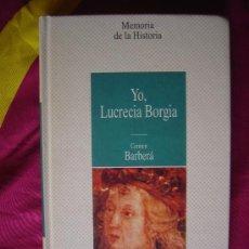 Libros de segunda mano: YO, LUCRECIA BORGIA - CARMEN BARBERÁ. Lote 5491801