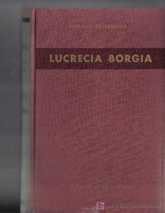 BIOGRAFIA DE LUCRECIA BORGIA (Libros de Segunda Mano - Biografías)