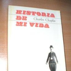 Libros de segunda mano: HISTORIA DE MI VIDA. POR CHARLES CHAPLIN.. Lote 17126801