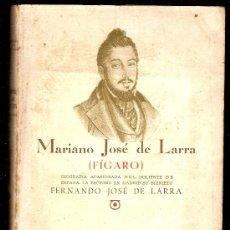 Libros de segunda mano: MARIANO JOSE DE LARRA : FIGARO / FERNANDO JOSE DE LARRA. BARCELONA : AMALTEA, 1944. 21X15 CM. 251 P.. Lote 9692180