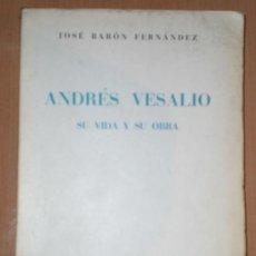 Libros de segunda mano: ANDRÉS VESALIO. SU VIDA Y SU OBRA.. Lote 21131550