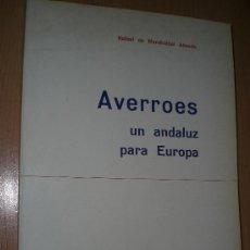 Libros de segunda mano: AVERROES, UN ANDALUZ PARA EUROPA.. Lote 27493038