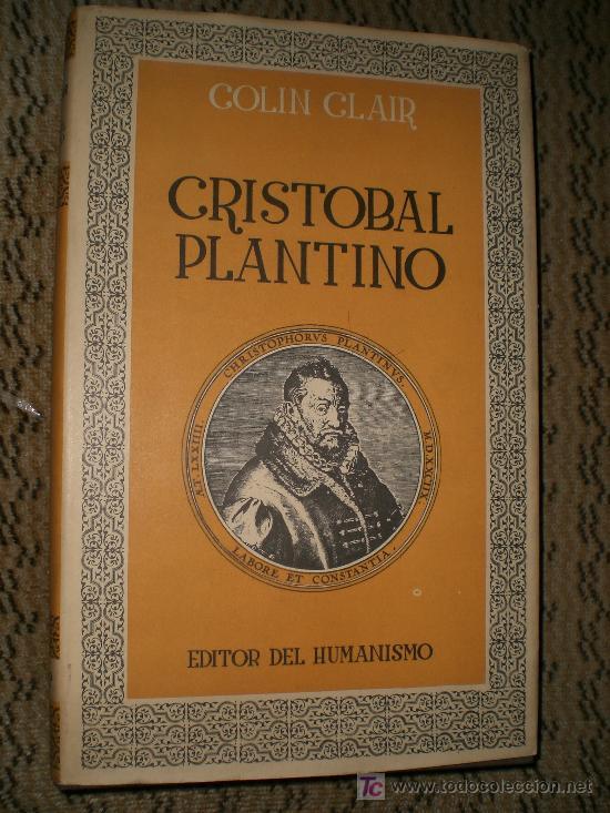 CRISTOBAL PLANTINO.(EDITOR DEL HUMANISMO) (Libros de Segunda Mano - Biografías)