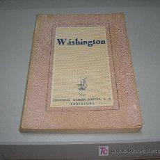 Libros de segunda mano: WÁSHINGTON (EDITORIAL RAMÓN SOPENA, S.A.). Lote 26922548