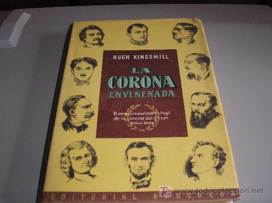 LA CORONA ENVENENADA (HUGO KINGSMILL) (Libros de Segunda Mano - Biografías)