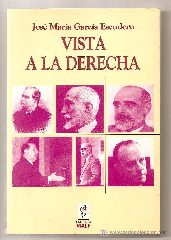 VISTA A LA DERECHA .- JOSÉ MARÍA GARCÍA ESCUDERO (Libros de Segunda Mano - Biografías)