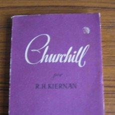 Libros de segunda mano: CHURCHILL. BIOGRAFÍA .. POR R.H. KIERNAN .. PRIMERA EDICIÓN 1944. Lote 24388334