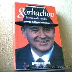 Libros de segunda mano: GORBACHOV LA TRAMA DEL CAMBIO FERNANDO MEZZETI 504 PÁGS.SEMI-NUEVO. Lote 15218976