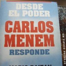 Libros de segunda mano: DESDE EL PODER CARLOS MENEM RESPONDE, DE MARIO BAIZAN. EDICIONES CORREGIDOR AÑO 1994. 285 PAGINAS.. Lote 27366578