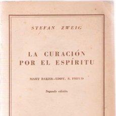 Libros de segunda mano: LA CURACIÓN POR EL ESPÍRITU : MARY BAKER-EDDY, S. FREUD / STEFAN ZWEIG. Lote 18885052