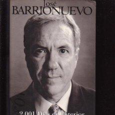 Libros de segunda mano: 2001 DIAS EN INTERIOR / POR : JOSE BARRIONUEVO - EDICIONES B - 1ª EDICION 1997. Lote 38366304