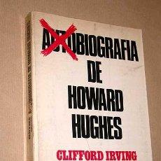 Libros de segunda mano: BIOGRAFÍA DE HOWARD HUGHES. CLIFFORD IRVING. SEDMAY EDICIONES 1975. NOVELA FICCIÓN. CINE, AVIACIÓN +. Lote 27553220