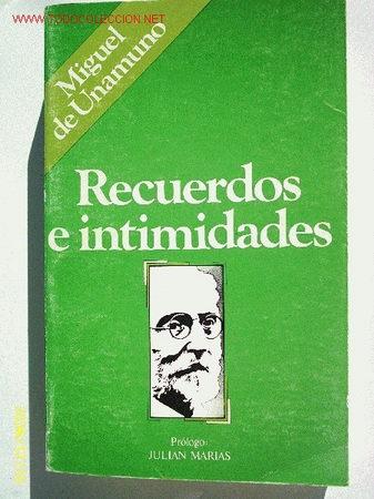 RECUERDOS E INTIMIDADES. POR MIGUEL DE UNAMUNO (AUTOBIOGRAFÍA). (Libros de Segunda Mano - Biografías)