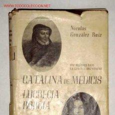 Libros de segunda mano: CATALINA DE MEDICIS - LUCRECIA BORGIA. Lote 23649113