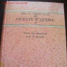 Libros de segunda mano: OBRAS COMPLETAS DE VICENTE W. QUEROL-LUIS GUARNER- VOL.II- RIMAS, RIMES CATALANES- 1985. Lote 20865657