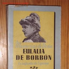 Libros de segunda mano: MEMORIAS DE DONA EULALIA DE BORBON-EX INFANTA DE ESPANA-DE 1864 A 1931. Lote 25240273