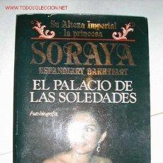 Libros de segunda mano: LA PRINCESA SORAYA DE PERSIA IRAN. AUTOBIOGRAFIA MARTINEZ ROCA 1992. Lote 27564863
