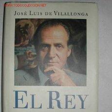 Libros de segunda mano: EL REY. CONVERSACIONES CON D. JUAN CARLOS I REY DE ESPAÑA. JOSE LUIS DE VILALLONGA 1995. Lote 27365327