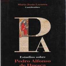 Libros de segunda mano: ESTUDIOS SOBRE PEDRO ALFONSO DE HUESCA. / COORDINADOS POR MARÍA JESÚS LACARRA - 1996. Lote 23808205