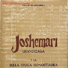 Libros de segunda mano: JOSHEMARI USANDIZAGA Y LA BELLA ÉPOCA DONOSTIARRA. Lote 8247118