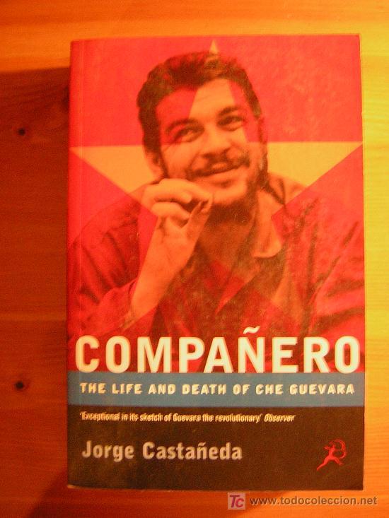 * COMPAÑERO. THE LIFE AND DEATH OF CHE GUEVARA. JORGE CASTAÑEDA. ED. BLOOMSBURY. 1998. (Libros de Segunda Mano - Biografías)